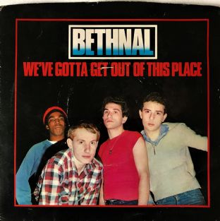 "Bethnal - We've Gotta Get Out Of This Place  (7"") (VG/VG-)"